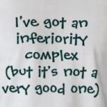 InferiorityComplex 150x150 How To Overcome Your Inferiority Complex